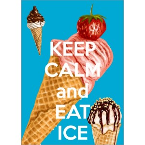 Keep Calm and Eat Ice 11313
